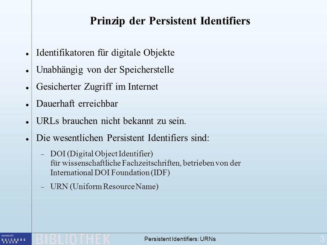 4 Persistent Identifiers: URNs URN Gegliederte Struktur Oberstes Element: urn Nächste Ebene: Namensraum (NID = Namespace Identifier) bei der IANA (Internet Assigned Numbers Authority) festgelegt z.B.