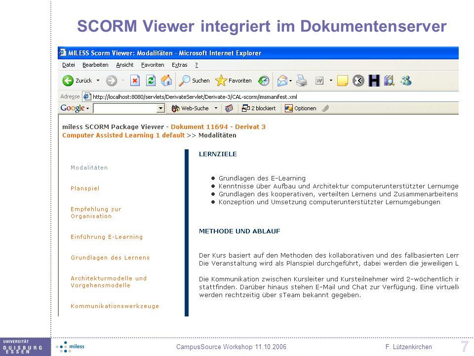 CampusSource Workshop 11.10.2006F. Lützenkirchen 7 SCORM Viewer integriert im Dokumentenserver