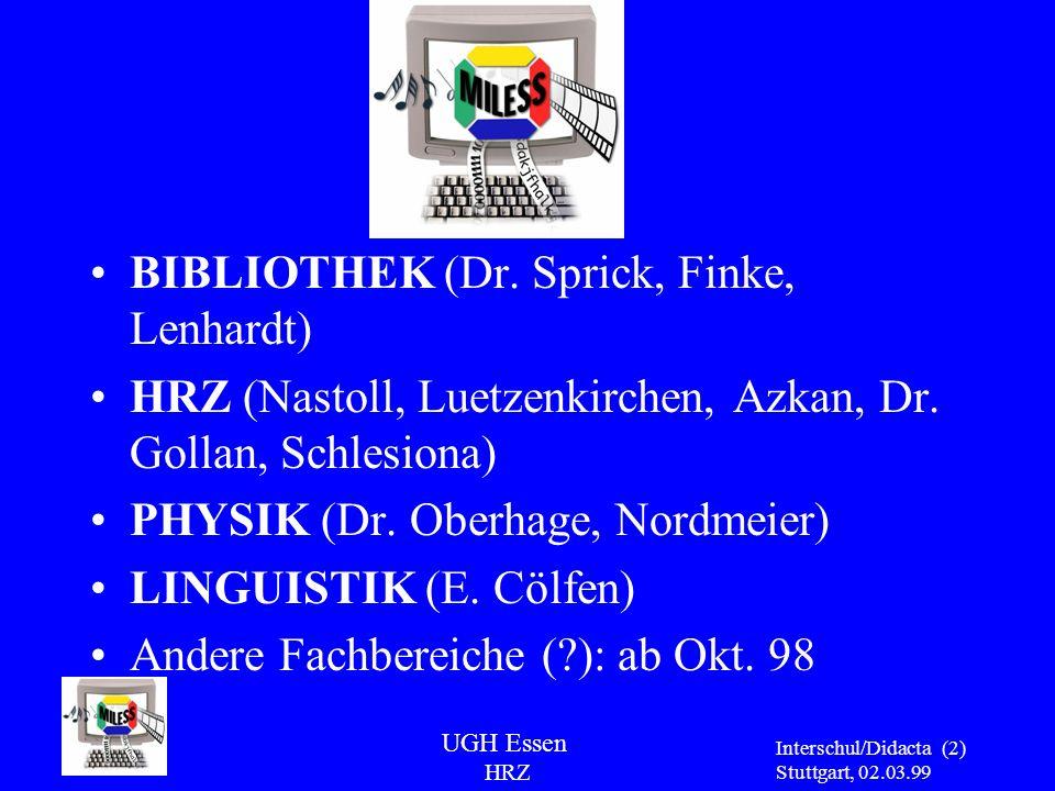UGH Essen HRZ Interschul/Didacta Stuttgart, 02.03.99 (3) Entstehung April/Mai 97: Besprechungen mit Fachbereichen Juni 97: Multimediakonzept Sept./Okt.