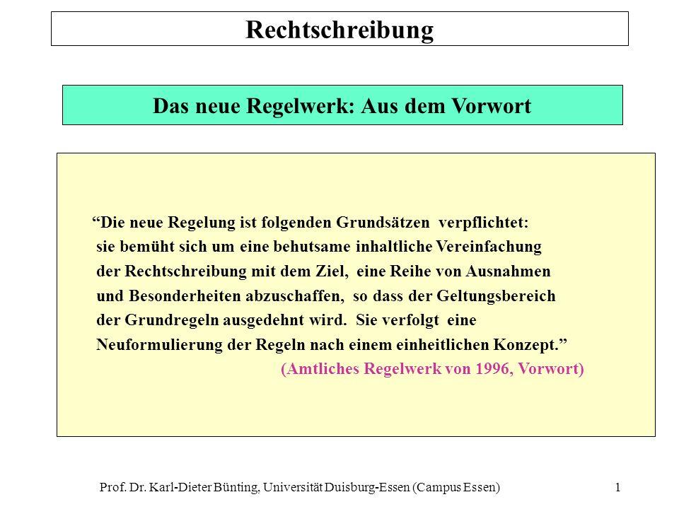 Prof. Dr. Karl-Dieter Bünting, Universität Duisburg-Essen (Campus Essen)1 Das neue Regelwerk: Aus dem Vorwort Die neue Regelung ist folgenden Grundsät