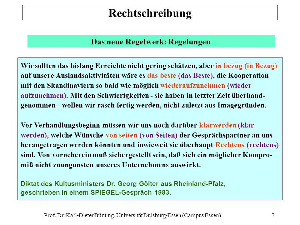 Prof. Dr. Karl-Dieter Bünting, Universität Duisburg-Essen (Campus Essen)7 Das neue Regelwerk: Regelungen Wir sollten das bislang Erreichte nicht gerin