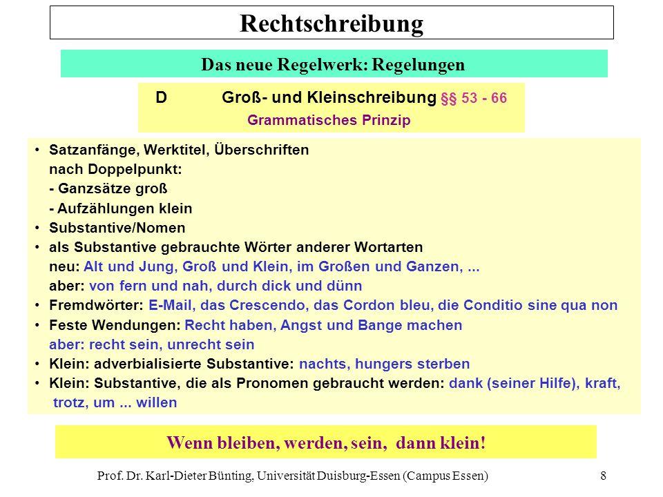 Prof. Dr. Karl-Dieter Bünting, Universität Duisburg-Essen (Campus Essen)8 Das neue Regelwerk: Regelungen Satzanfänge, Werktitel, Überschriften nach Do