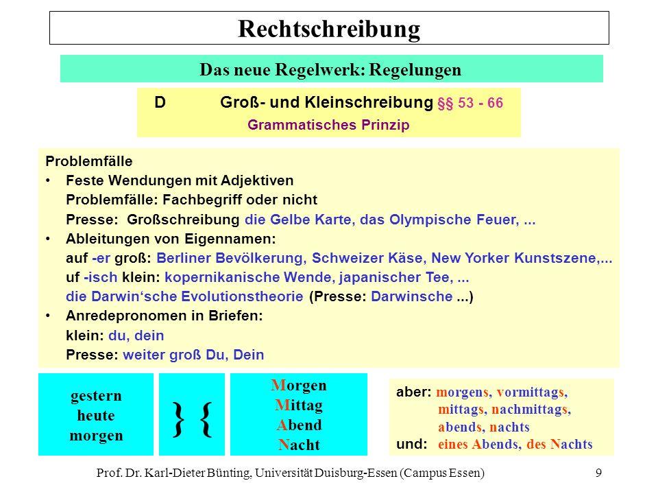 Prof. Dr. Karl-Dieter Bünting, Universität Duisburg-Essen (Campus Essen)9 Das neue Regelwerk: Regelungen Problemfälle Feste Wendungen mit Adjektiven P
