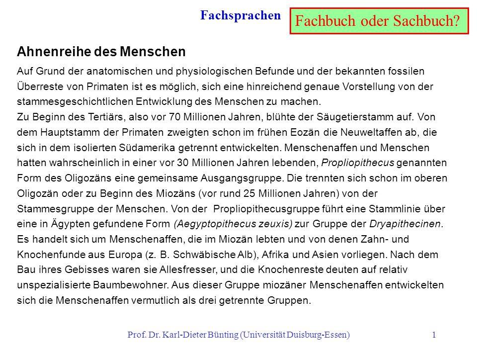 Prof. Dr. Karl-Dieter Bünting (Universität Duisburg-Essen)1 Fachsprachen Ahnenreihe des Menschen Auf Grund der anatomischen und physiologischen Befund