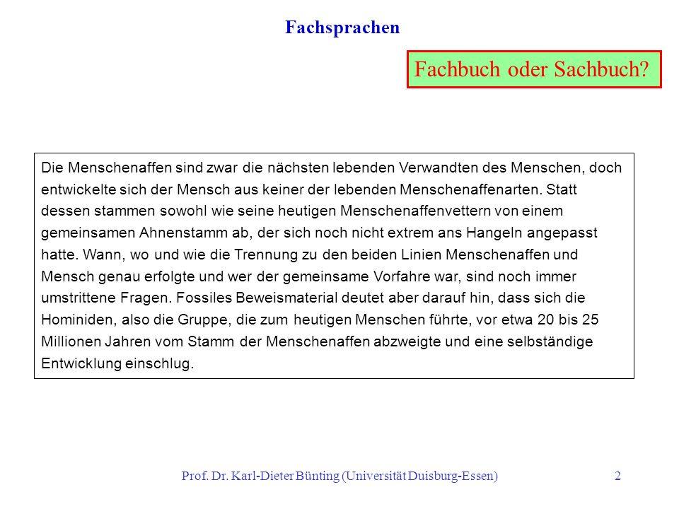 Prof. Dr. Karl-Dieter Bünting (Universität Duisburg-Essen)2 Fachsprachen Die Menschenaffen sind zwar die nächsten lebenden Verwandten des Menschen, do