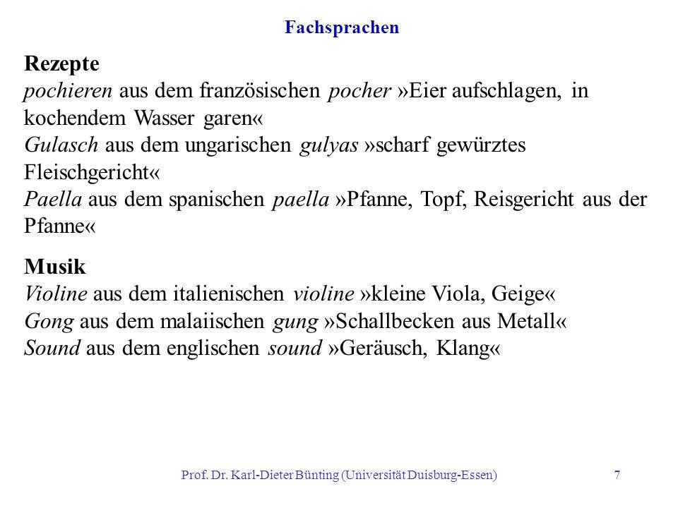 Prof. Dr. Karl-Dieter Bünting (Universität Duisburg-Essen)7 Fachsprachen Rezepte pochieren aus dem französischen pocher »Eier aufschlagen, in kochende