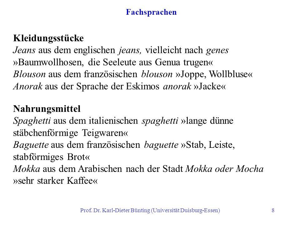 Prof. Dr. Karl-Dieter Bünting (Universität Duisburg-Essen)8 Fachsprachen Nahrungsmittel Spaghetti aus dem italienischen spaghetti »lange dünne stäbche