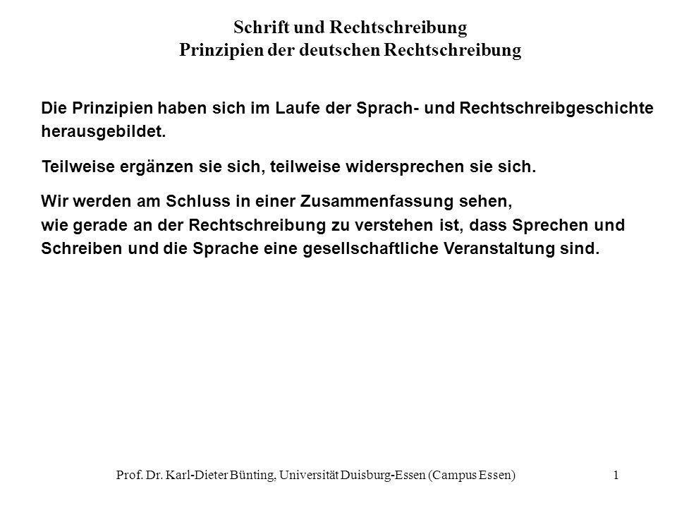 Prof. Dr. Karl-Dieter Bünting, Universität Duisburg-Essen (Campus Essen)1 Die Prinzipien haben sich im Laufe der Sprach- und Rechtschreibgeschichte he