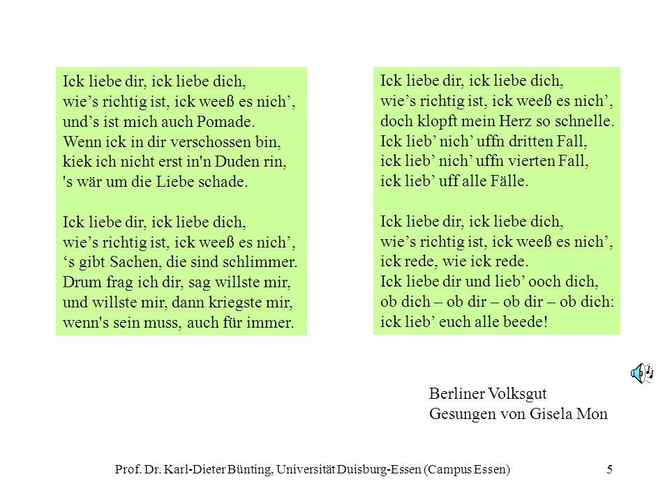 Prof. Dr. Karl-Dieter Bünting, Universität Duisburg-Essen (Campus Essen)5 Ick liebe dir, ick liebe dich, wies richtig ist, ick weeß es nich, unds ist