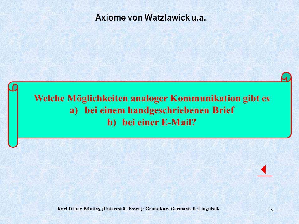 Karl-Dieter Bünting (Universität Essen): Grundkurs Germanistik/Linguistik 18 Zwischenmenschliche Kommunikationsabläufe sind entweder symmetrisch oder