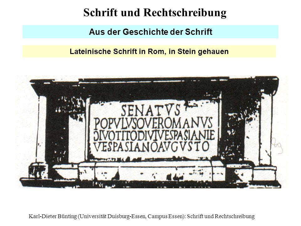 Karl-Dieter Bünting (Universität Duisburg-Essen, Campus Essen): Schrift und Rechtschreibung14 Aus der Geschichte der Schrift Lateinische Schrift in Ro