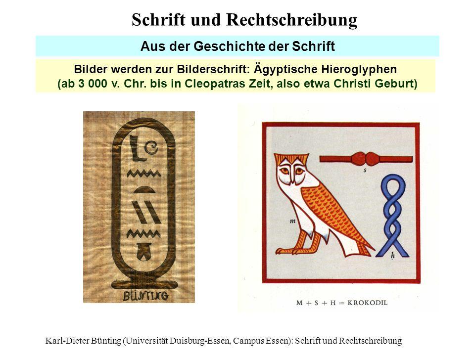 Karl-Dieter Bünting (Universität Duisburg-Essen, Campus Essen): Schrift und Rechtschreibung6 Aus der Geschichte der Schrift Bilder werden zur Bildersc