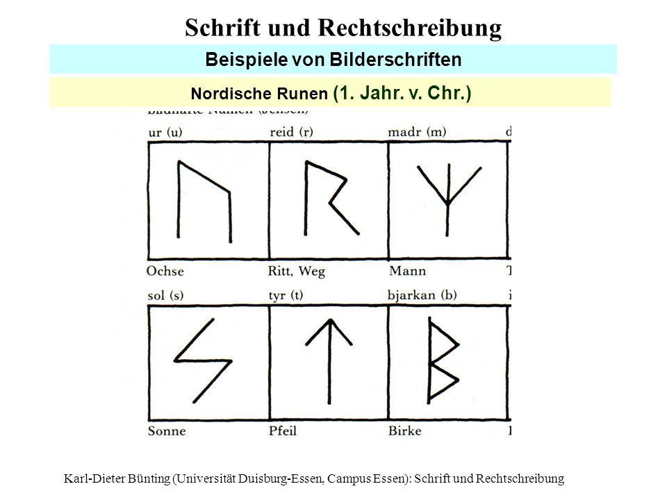 Karl-Dieter Bünting (Universität Duisburg-Essen, Campus Essen): Schrift und Rechtschreibung8 Beispiele von Bilderschriften Nordische Runen (1. Jahr. v
