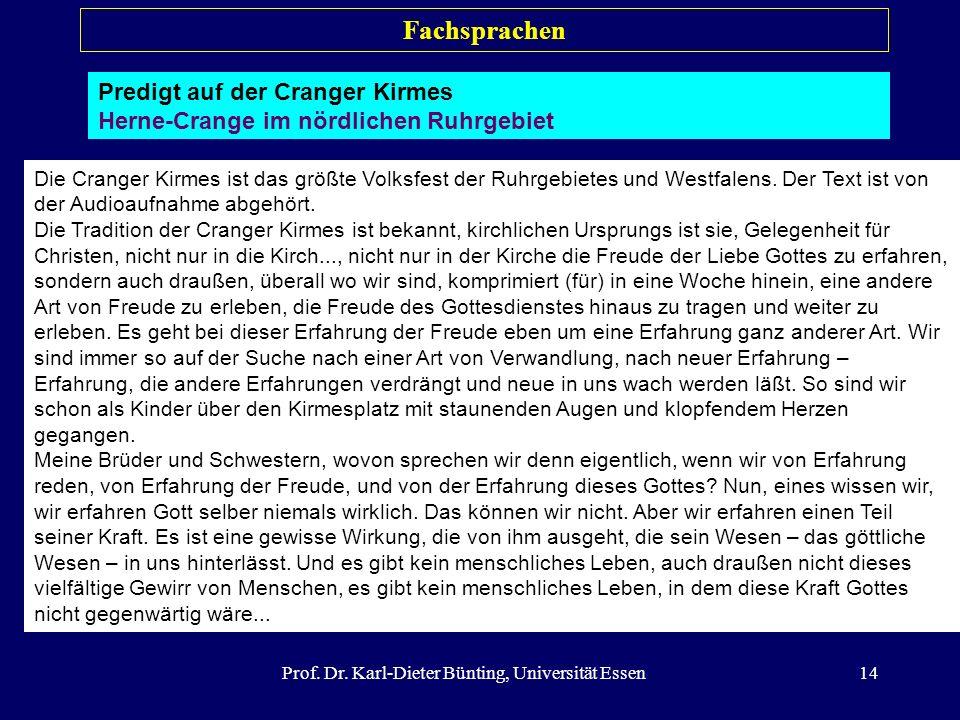 Prof. Dr. Karl-Dieter Bünting, Universität Essen14 Fachsprachen Predigt auf der Cranger Kirmes Herne-Crange im nördlichen Ruhrgebiet Die Cranger Kirme