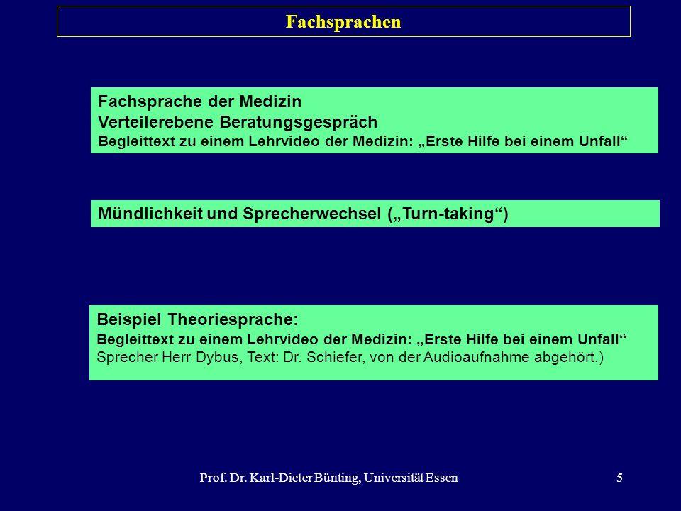 Prof. Dr. Karl-Dieter Bünting, Universität Essen5 Fachsprachen Fachsprache der Medizin Verteilerebene Beratungsgespräch Begleittext zu einem Lehrvideo