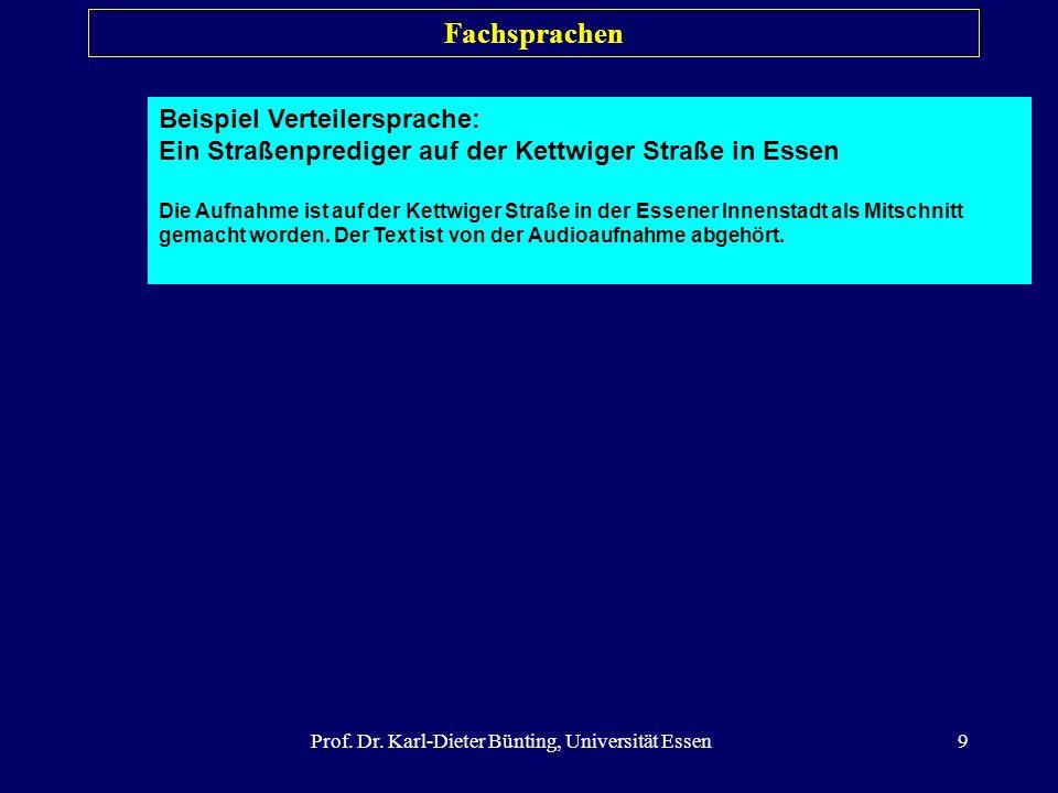 Prof. Dr. Karl-Dieter Bünting, Universität Essen9 Fachsprachen Beispiel Verteilersprache: Ein Straßenprediger auf der Kettwiger Straße in Essen Die Au