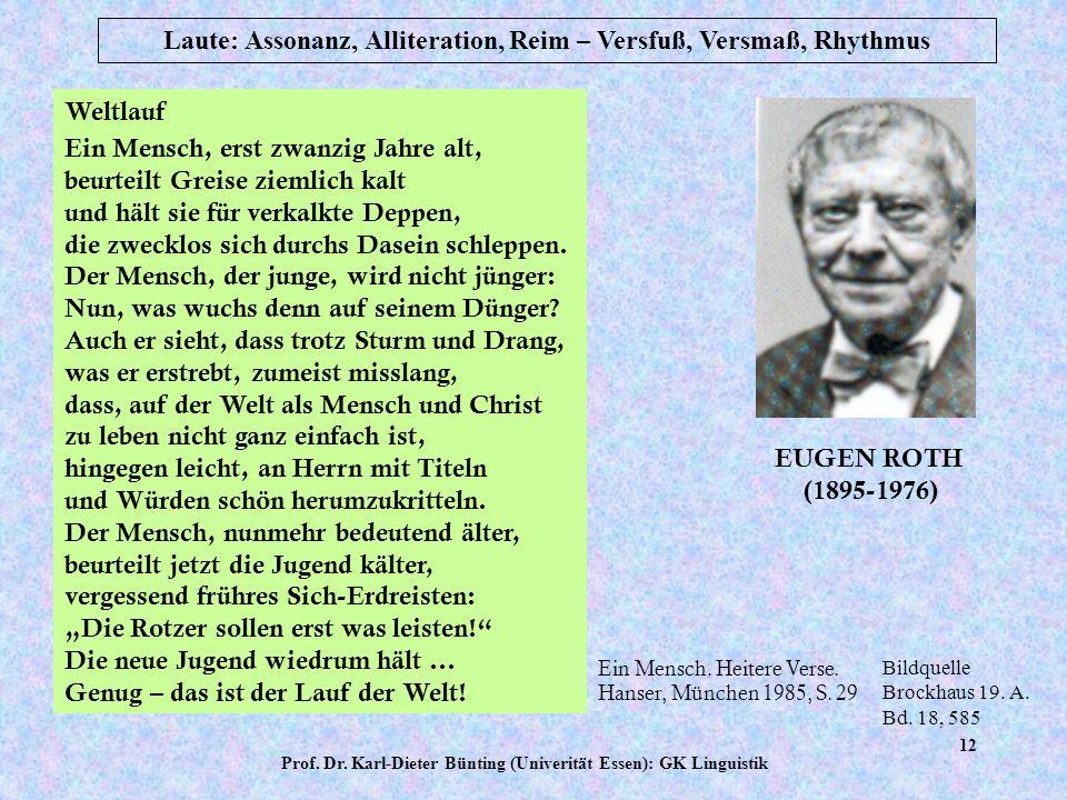 Prof. Dr. Karl-Dieter Bünting (Univerität Essen): GK Linguistik 11 Laute: Assonanz, Alliteration, Reim – Versfuß, Versmaß, Rhythmus Prosa Rhythmus übe
