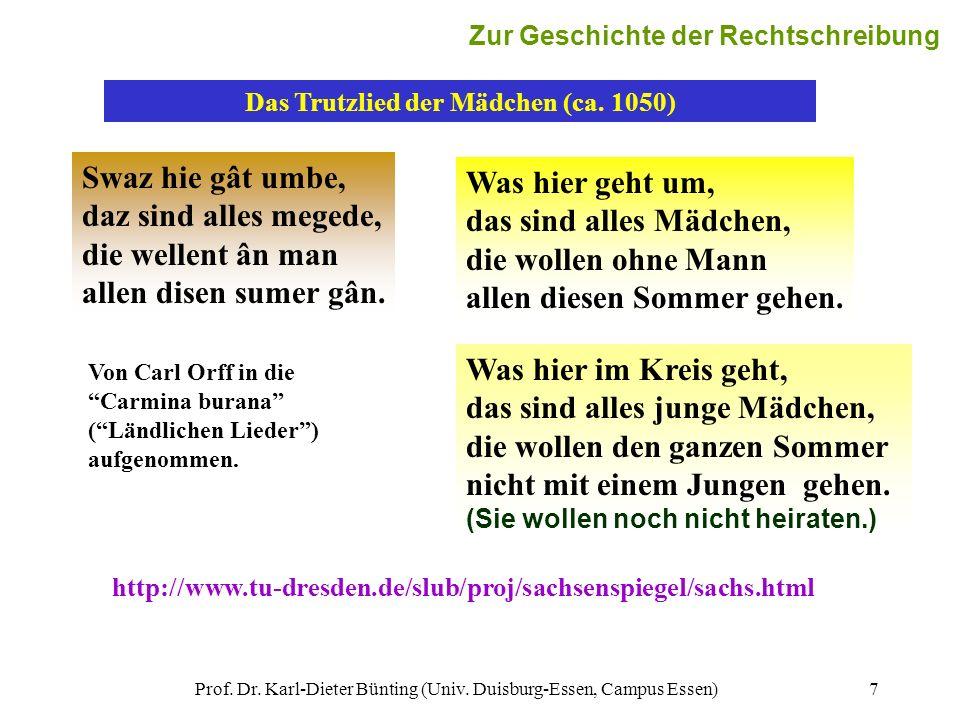 Prof. Dr. Karl-Dieter Bünting (Univ. Duisburg-Essen, Campus Essen)7 7 Das Trutzlied der Mädchen (ca. 1050) Swaz hie gât umbe, daz sind alles megede, d