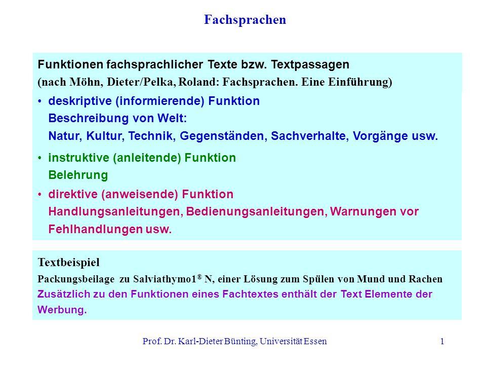 Prof. Dr. Karl-Dieter Bünting, Universität Essen1 Funktionen fachsprachlicher Texte bzw. Textpassagen (nach Möhn, Dieter/Pelka, Roland: Fachsprachen.
