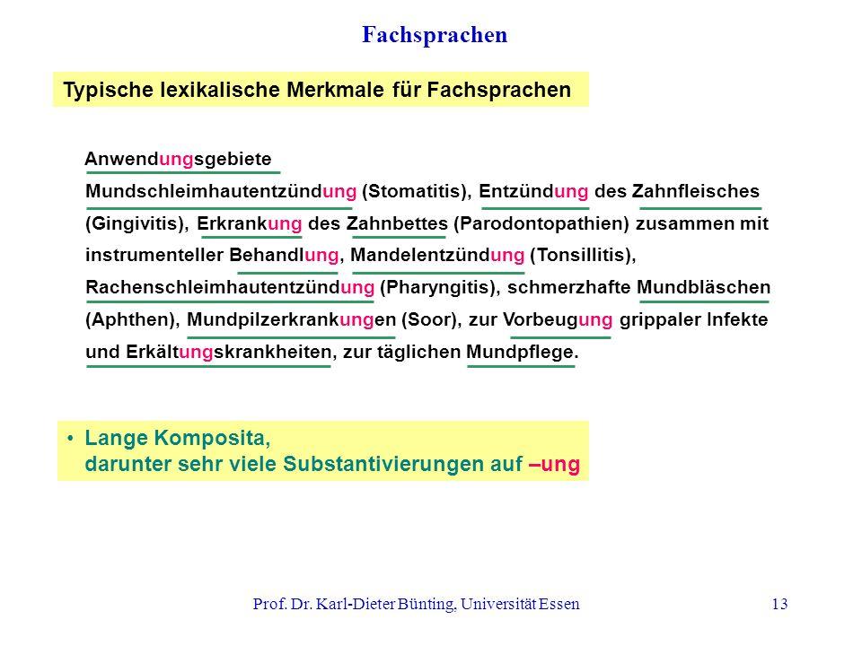 Prof. Dr. Karl-Dieter Bünting, Universität Essen13 Fachsprachen Anwendungsgebiete Mundschleimhautentzündung (Stomatitis), Entzündung des Zahnfleisches