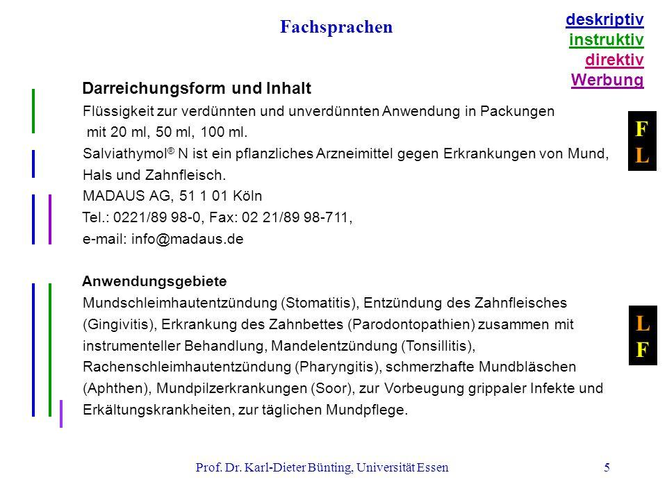 Prof. Dr. Karl-Dieter Bünting, Universität Essen5 Darreichungsform und Inhalt Flüssigkeit zur verdünnten und unverdünnten Anwendung in Packungen mit 2