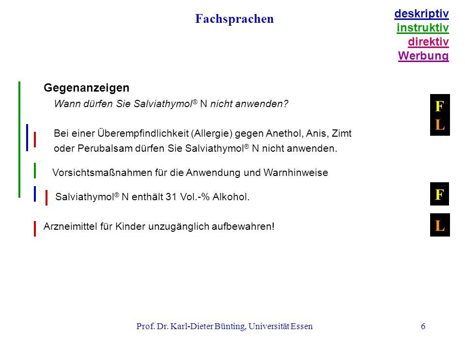 Prof. Dr. Karl-Dieter Bünting, Universität Essen6 Gegenanzeigen Wann dürfen Sie Salviathymol ® N nicht anwenden? Bei einer Überempfindlichkeit (Allerg