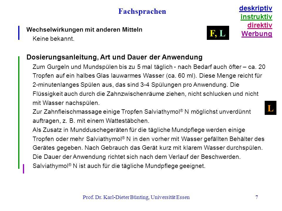 Prof. Dr. Karl-Dieter Bünting, Universität Essen7 Wechselwirkungen mit anderen Mitteln Keine bekannt. Dosierungsanleitung, Art und Dauer der Anwendung