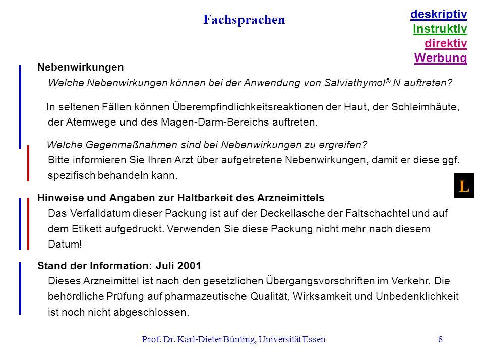Prof. Dr. Karl-Dieter Bünting, Universität Essen8 Nebenwirkungen Welche Nebenwirkungen können bei der Anwendung von Salviathymol ® N auftreten? In sel
