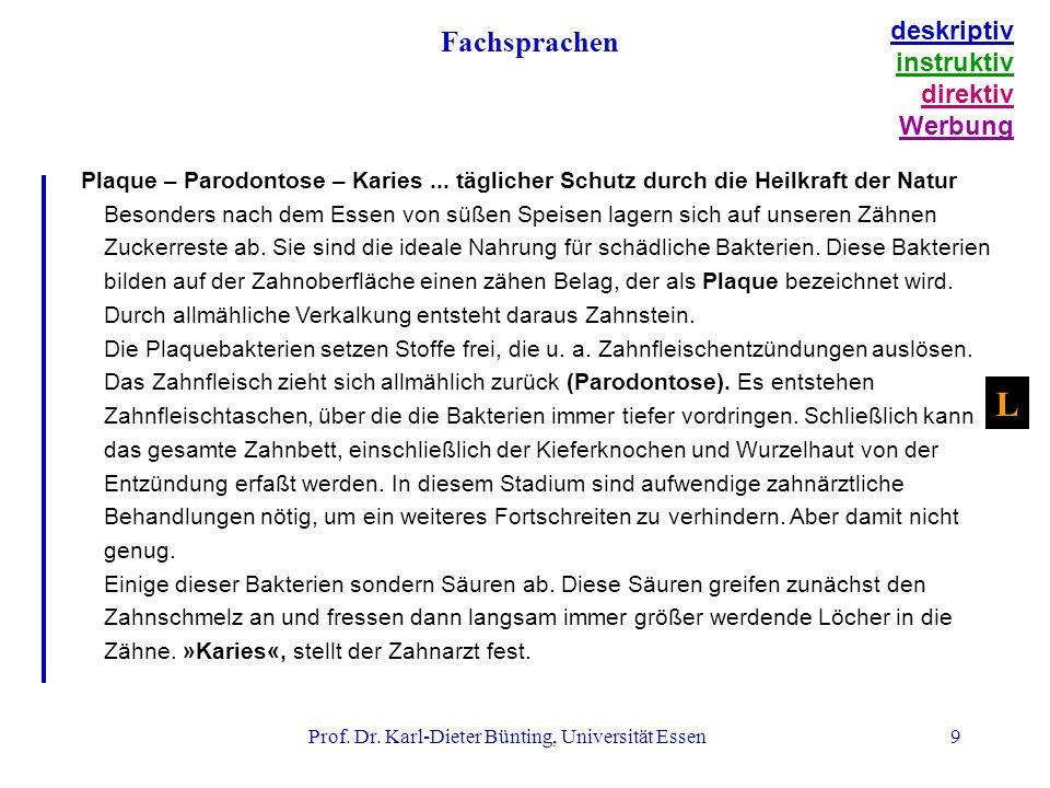 Prof.Dr. Karl-Dieter Bünting, Universität Essen9 Plaque – Parodontose – Karies...