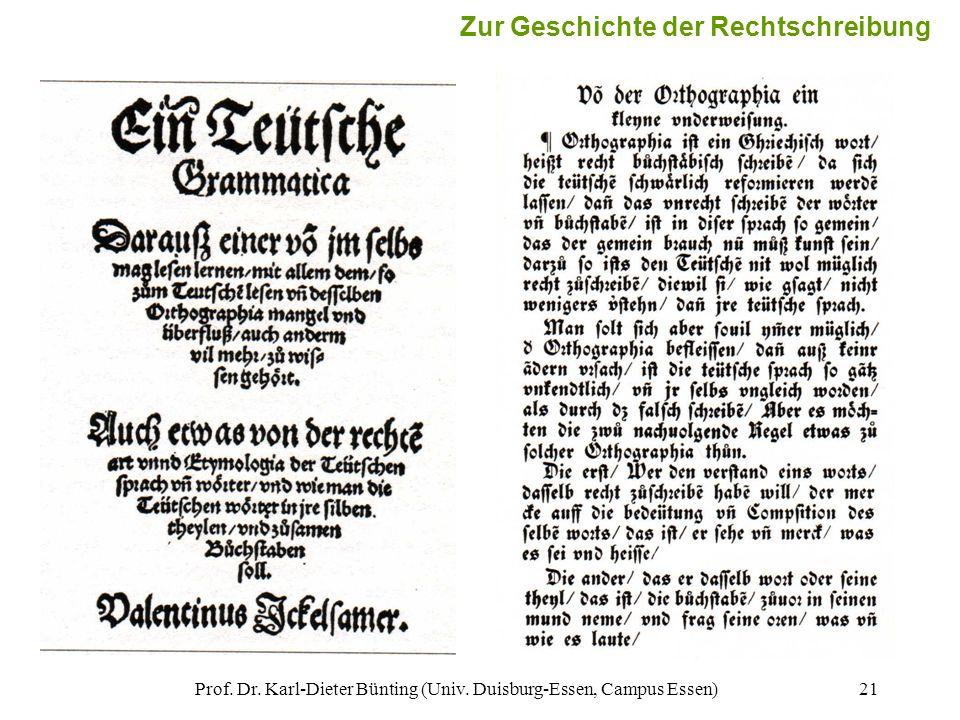 Prof. Dr. Karl-Dieter Bünting (Univ. Duisburg-Essen, Campus Essen)21 Zur Geschichte der Rechtschreibung