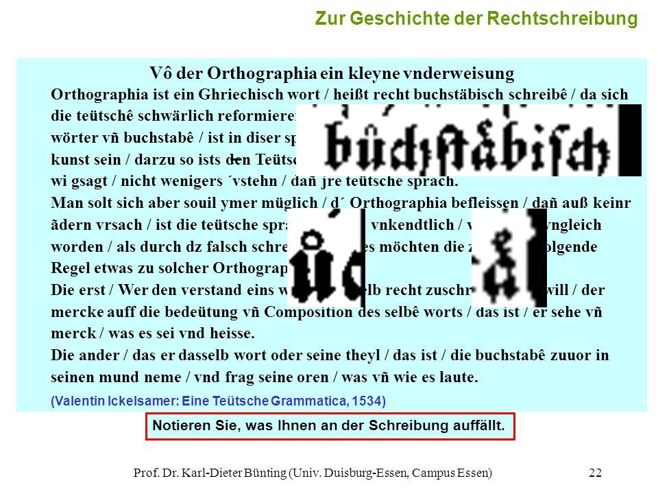 Prof. Dr. Karl-Dieter Bünting (Univ. Duisburg-Essen, Campus Essen)22 Notieren Sie, was Ihnen an der Schreibung auffällt. Vô der Orthographia ein kleyn