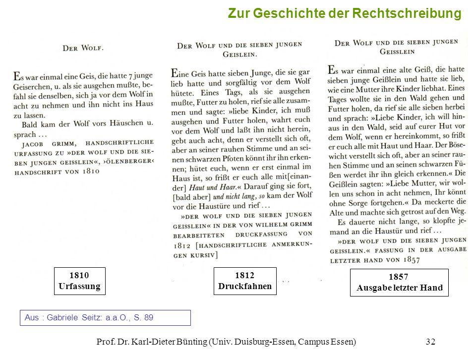 Prof. Dr. Karl-Dieter Bünting (Univ. Duisburg-Essen, Campus Essen)32 1810 Urfassung 1812 Druckfahnen 1857 Ausgabe letzter Hand Zur Geschichte der Rech