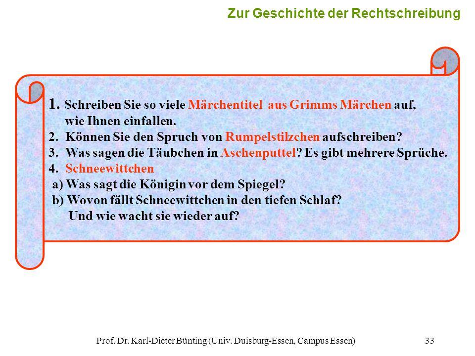 Prof. Dr. Karl-Dieter Bünting (Univ. Duisburg-Essen, Campus Essen)33 1. Schreiben Sie so viele Märchentitel aus Grimms Märchen auf, wie Ihnen einfalle
