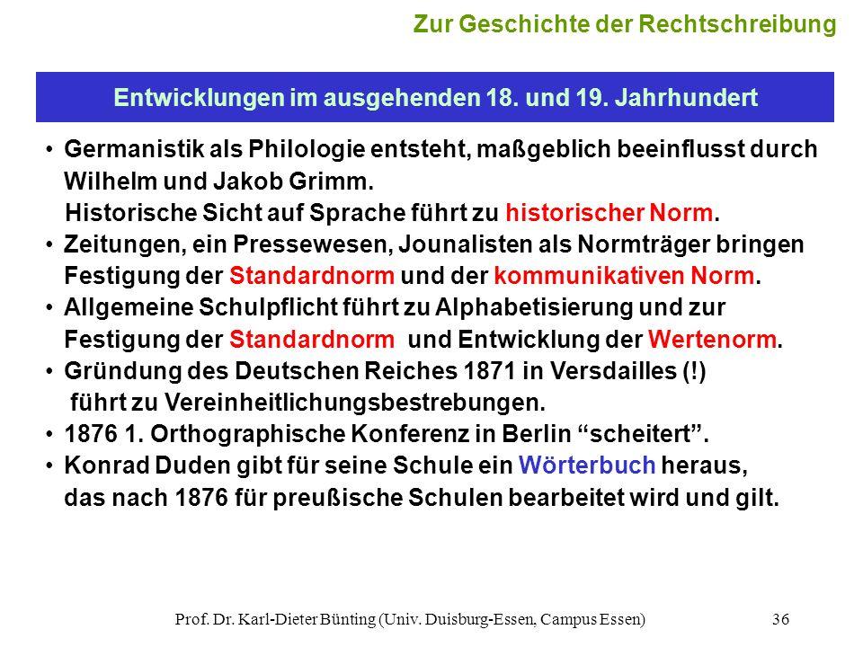 Prof. Dr. Karl-Dieter Bünting (Univ. Duisburg-Essen, Campus Essen)36 Entwicklungen im ausgehenden 18. und 19. Jahrhundert Germanistik als Philologie e