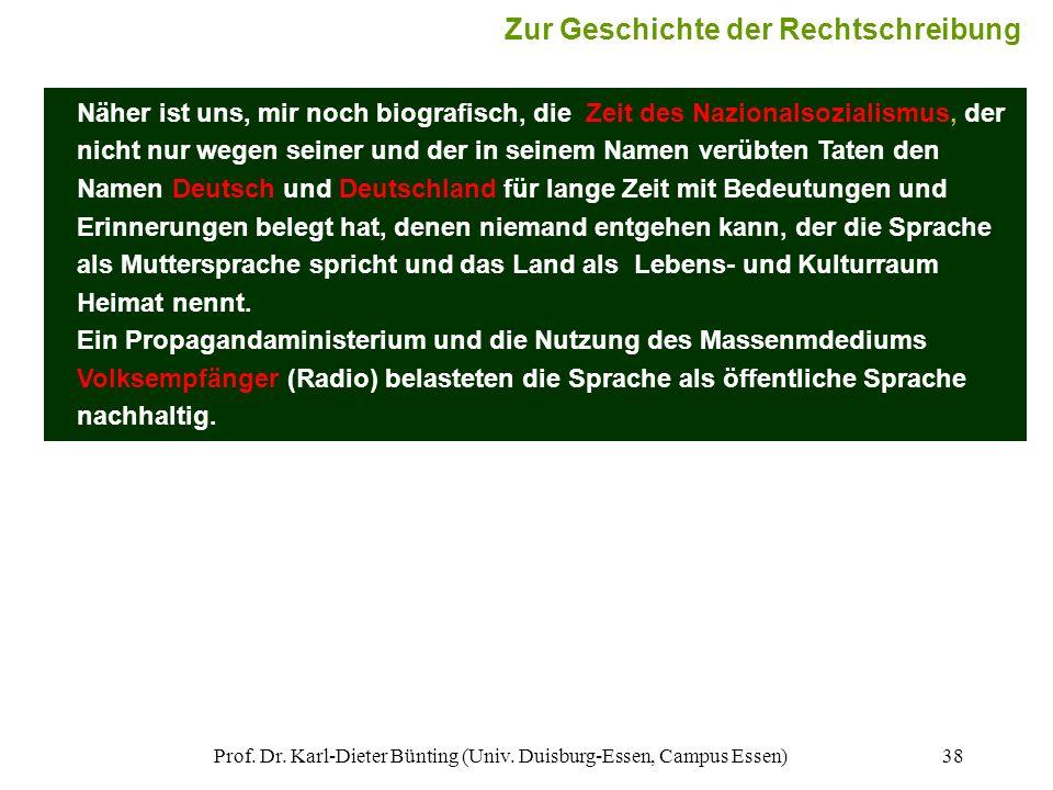 Prof. Dr. Karl-Dieter Bünting (Univ. Duisburg-Essen, Campus Essen)38 Näher ist uns, mir noch biografisch, die Zeit des Nazionalsozialismus, der nicht