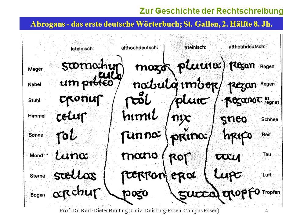 Prof. Dr. Karl-Dieter Bünting (Univ. Duisburg-Essen, Campus Essen)4 Abrogans - das erste deutsche Wörterbuch; St. Gallen, 2. Hälfte 8. Jh. 4 Zur Gesch