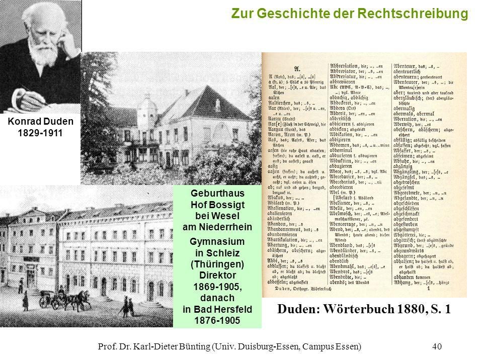 Prof. Dr. Karl-Dieter Bünting (Univ. Duisburg-Essen, Campus Essen)40 Duden: Wörterbuch 1880, S. 1 Geburthaus Hof Bossigt bei Wesel am Niederrhein Konr