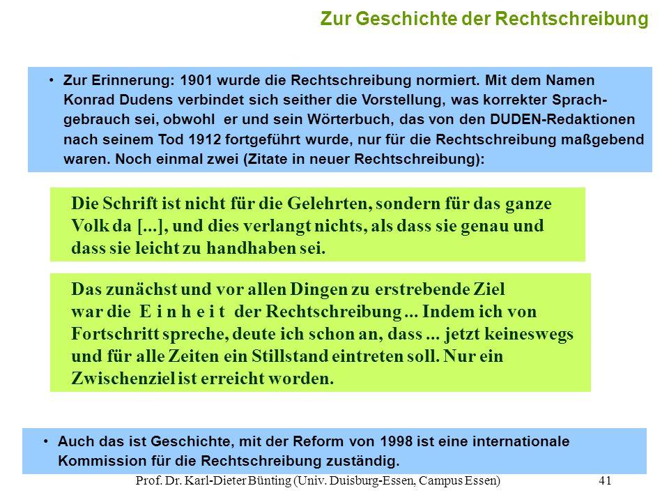 Prof. Dr. Karl-Dieter Bünting (Univ. Duisburg-Essen, Campus Essen)41 Zur Erinnerung: 1901 wurde die Rechtschreibung normiert. Mit dem Namen Konrad Dud