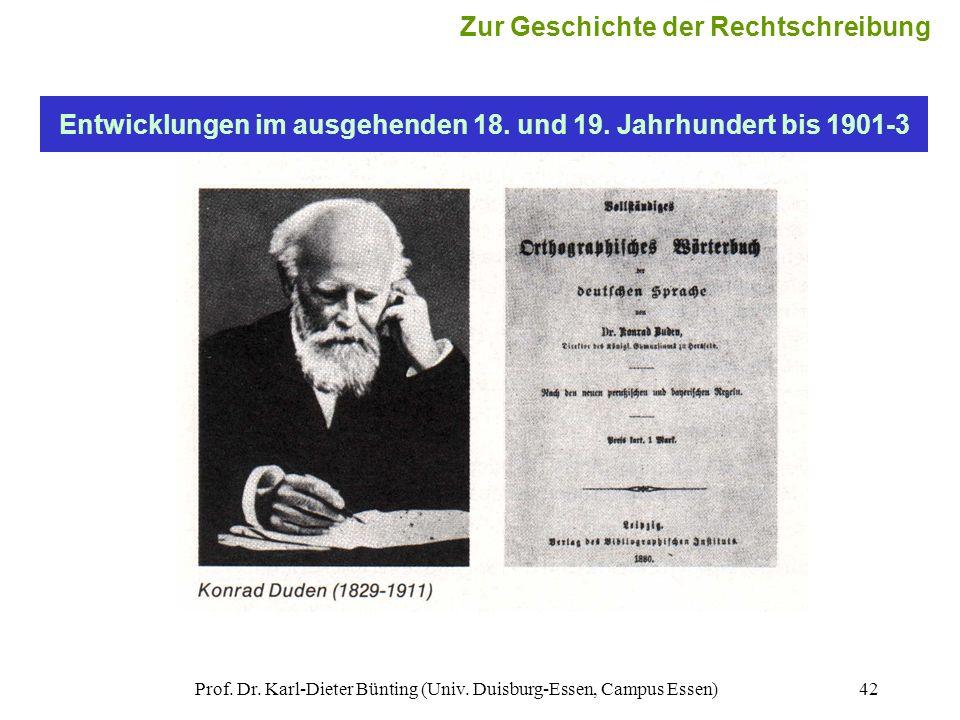 Prof. Dr. Karl-Dieter Bünting (Univ. Duisburg-Essen, Campus Essen)42 Entwicklungen im ausgehenden 18. und 19. Jahrhundert bis 1901-3 Zur Geschichte de