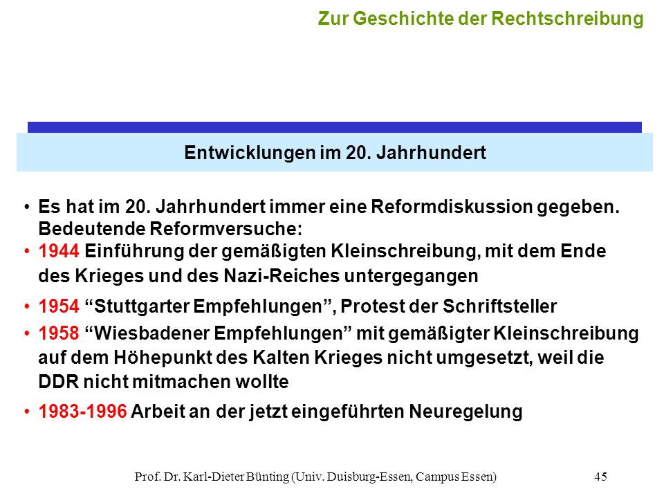 Prof. Dr. Karl-Dieter Bünting (Univ. Duisburg-Essen, Campus Essen)45 Entwicklungen im 20. Jahrhundert Es hat im 20. Jahrhundert immer eine Reformdisku