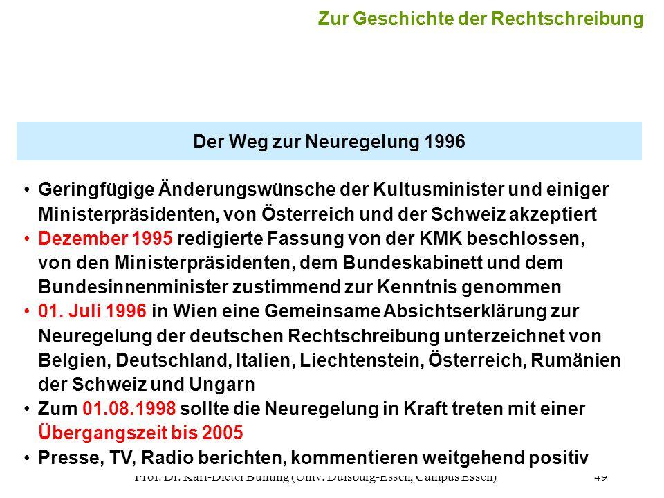 Prof. Dr. Karl-Dieter Bünting (Univ. Duisburg-Essen, Campus Essen)49 Der Weg zur Neuregelung 1996 Geringfügige Änderungswünsche der Kultusminister und