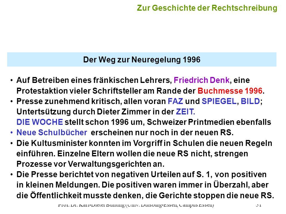 Prof. Dr. Karl-Dieter Bünting (Univ. Duisburg-Essen, Campus Essen)51 Der Weg zur Neuregelung 1996 Auf Betreiben eines fränkischen Lehrers, Friedrich D