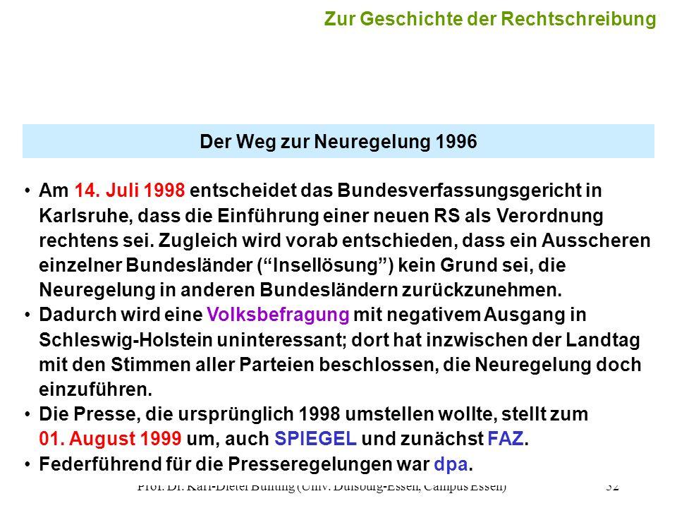 Prof. Dr. Karl-Dieter Bünting (Univ. Duisburg-Essen, Campus Essen)52 Der Weg zur Neuregelung 1996 Am 14. Juli 1998 entscheidet das Bundesverfassungsge