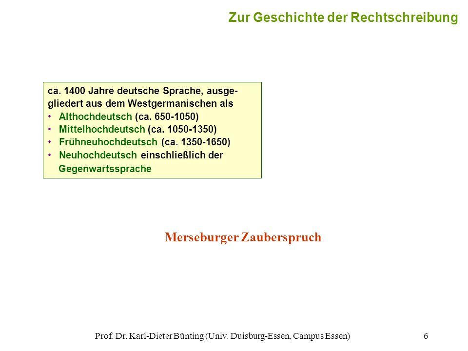 Prof. Dr. Karl-Dieter Bünting (Univ. Duisburg-Essen, Campus Essen)6 ca. 1400 Jahre deutsche Sprache, ausge- gliedert aus dem Westgermanischen als Alth