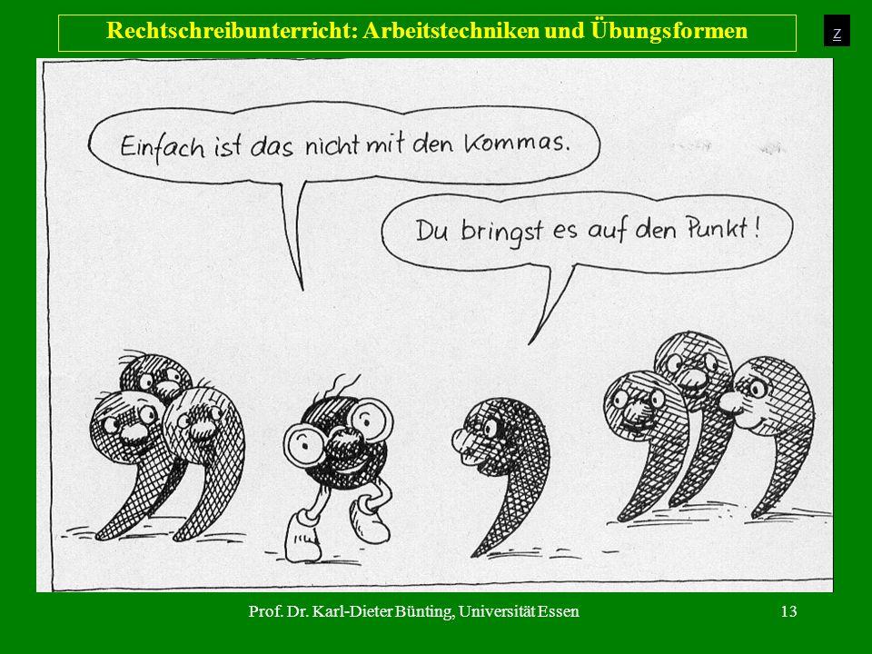Prof. Dr. Karl-Dieter Bünting, Universität Essen13 Rechtschreibunterricht: Arbeitstechniken und Übungsformen z