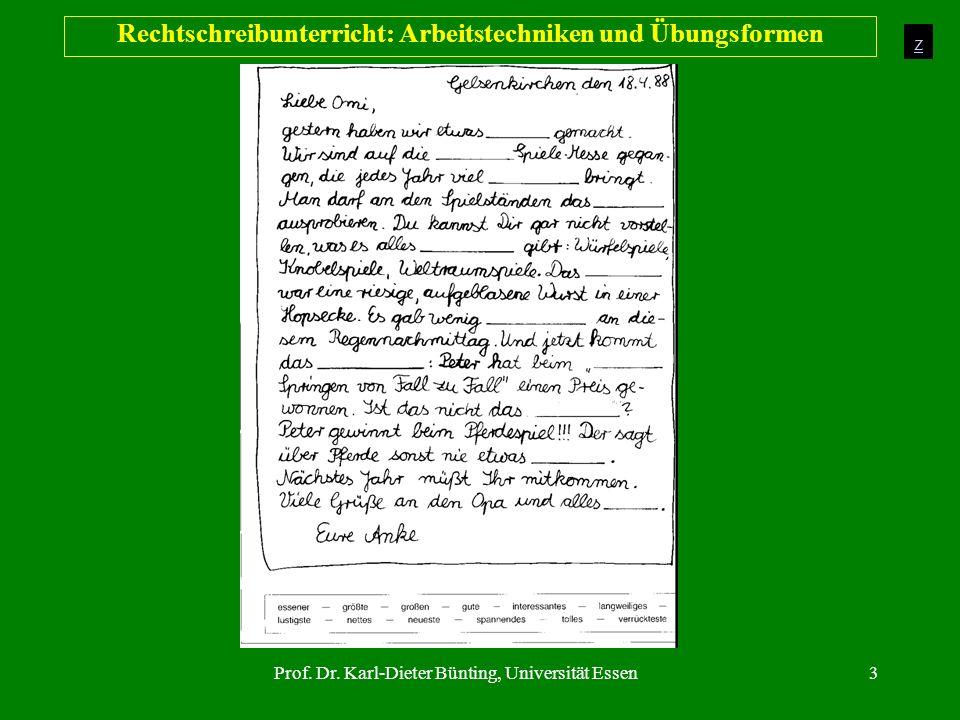 Prof. Dr. Karl-Dieter Bünting, Universität Essen3 Rechtschreibunterricht: Arbeitstechniken und Übungsformen z