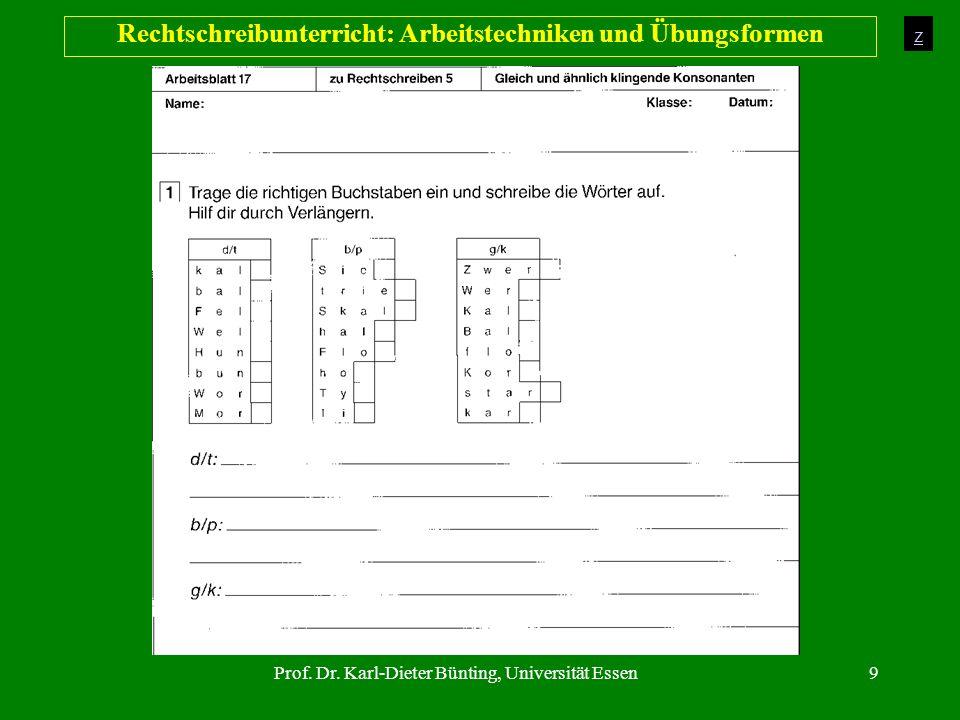 Prof. Dr. Karl-Dieter Bünting, Universität Essen9 Rechtschreibunterricht: Arbeitstechniken und Übungsformen z