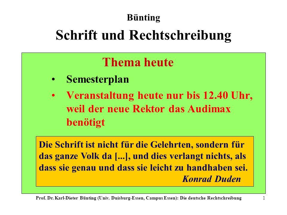 Prof. Dr. Karl-Dieter Bünting (Univ. Duisburg-Essen, Campus Essen): Die deutsche Rechtschreibung1 Bünting Schrift und Rechtschreibung Thema heute Seme