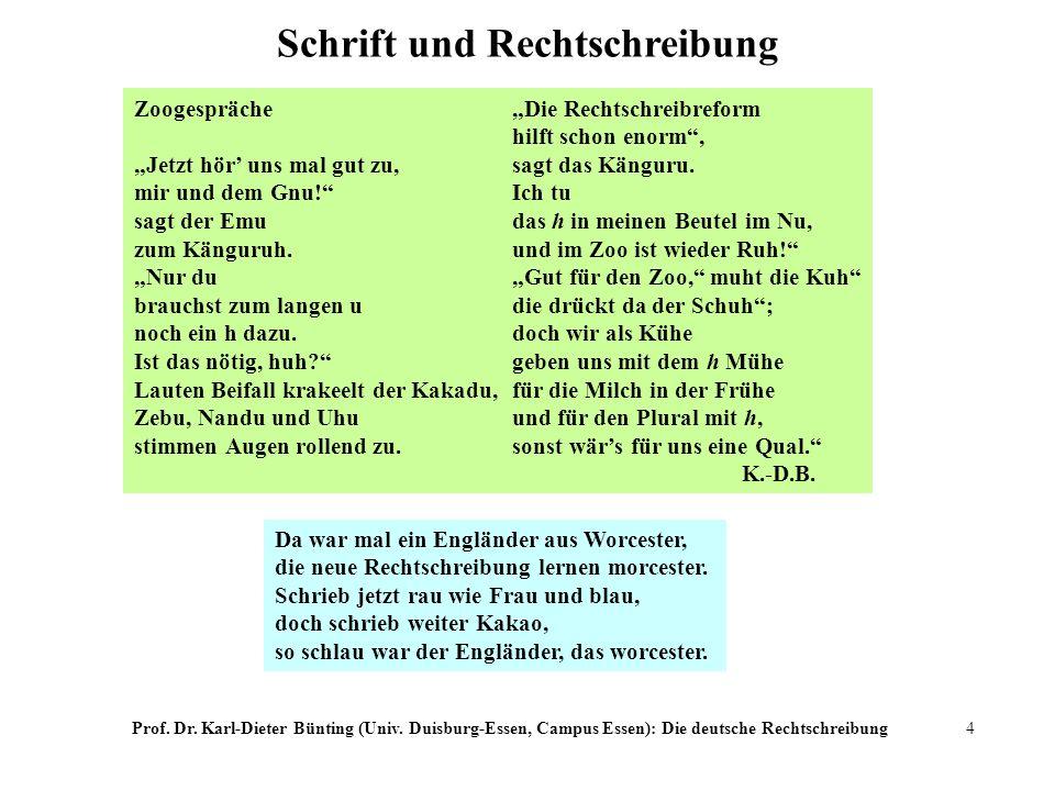 Prof. Dr. Karl-Dieter Bünting (Univ. Duisburg-Essen, Campus Essen): Die deutsche Rechtschreibung4 Schrift und Rechtschreibung Zoogespräche Jetzt hör u