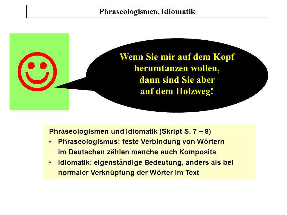 Prof. Dr. Karl-Dieter Bünting (Univerität Essen): Praktische Stilistik 4 Metaphern Wirkungstypen verblasste Metaphern nennt die Stilistik solche, die